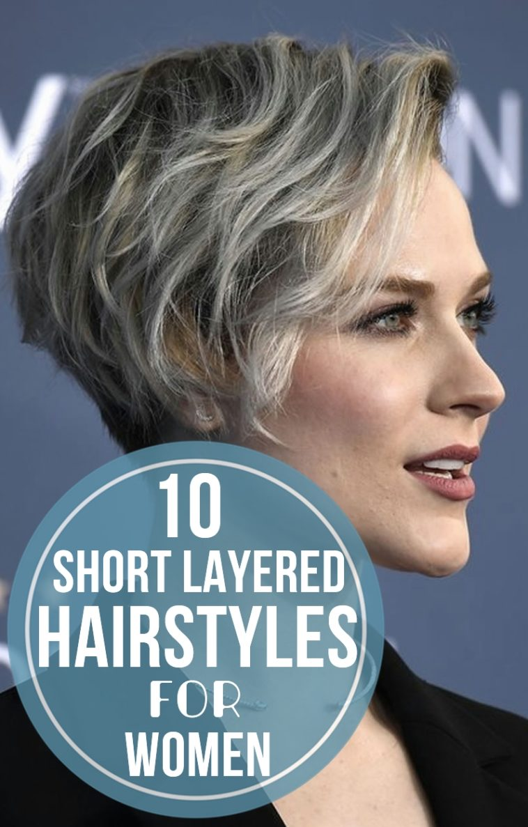 10 Short Layered Hairstyles For Women